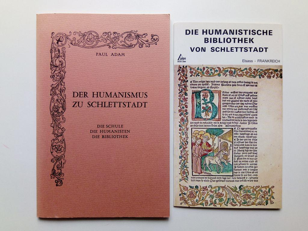 Der Humanismus zu Schlettstadt. Die Schule. Die: Adam, Paul