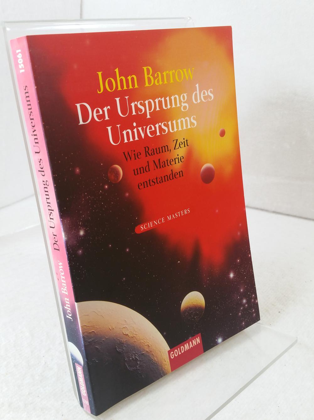 Der Ursprung des Universums : wie Raum,: Barrow, John: