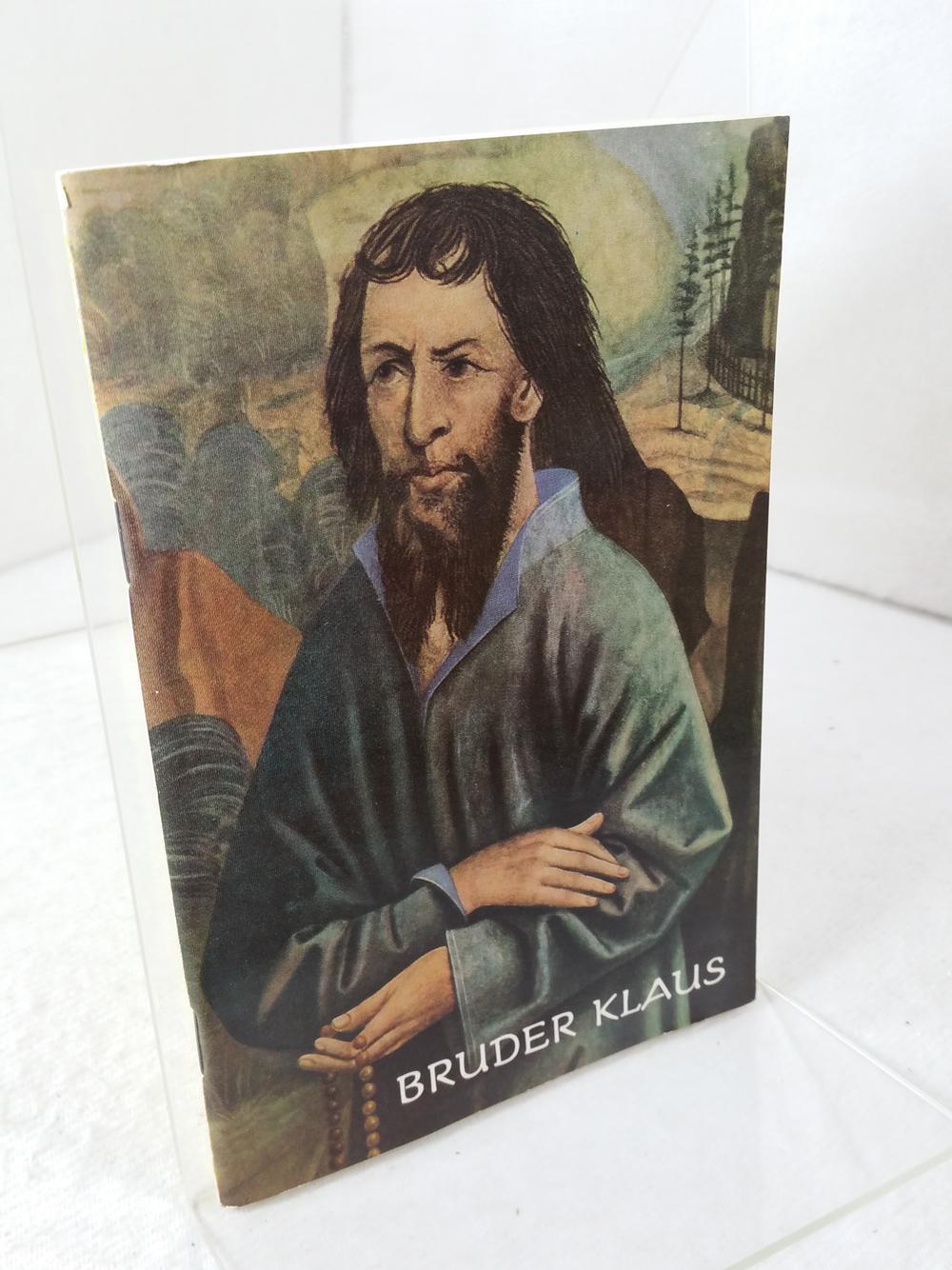 Der Heilige unserer Tage. Der Friedensheilige Klaus von Flüe. - Bruno, Bernhard Ziegler