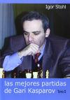 Las mejores partidas de Gari Kasparov Volumen II - Igor Stohl