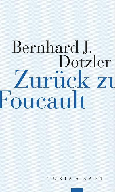 Zurück zu Foucault: Bernhard J. Dotzler