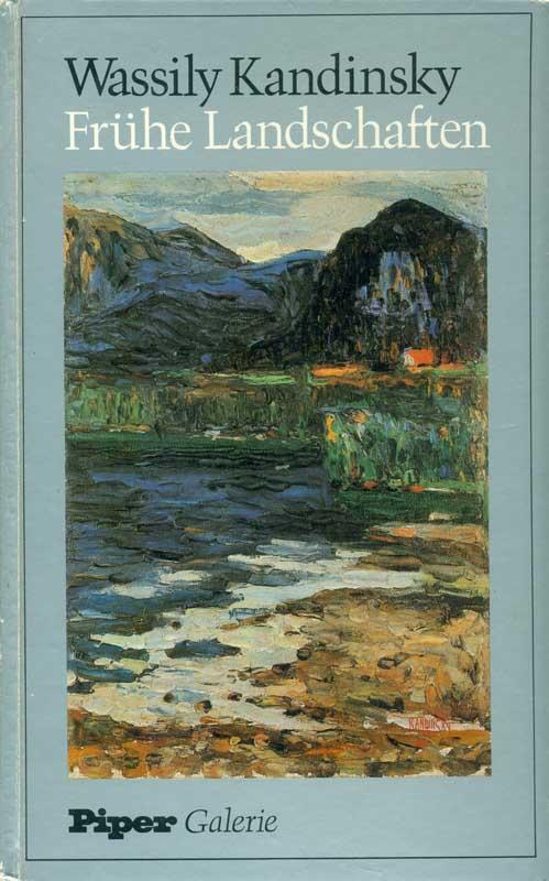 Frühe Landschaften. Mit einer Einführung von Rosel: Kandinsky, Wassily: