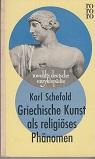 Griechische Kunst als religiöses Phänomen.: Karl Schefold