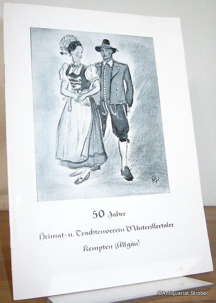 50 Jahre Heimat- und Trachtenverein D'Unterillertaler Kempten: Kempten.