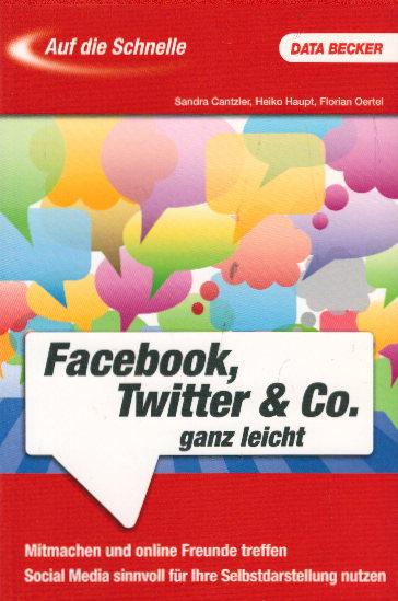 Auf die Schnelle: Facebook, Twitter & Co - Haupt, Heiko