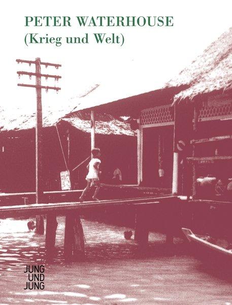 Krieg und Welt: Waterhouse, Peter: