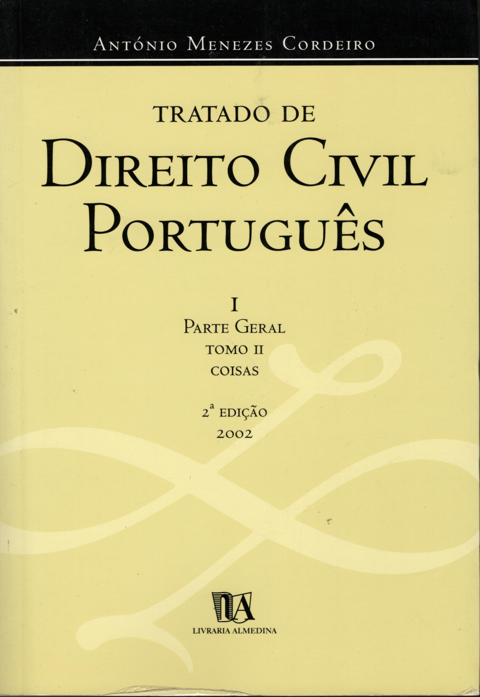 TRATADO DE DIREITO CIVIL PORTUGUÊS: I Parte Geral. Tomo II Coisas - CORDEIRO, António Menezes