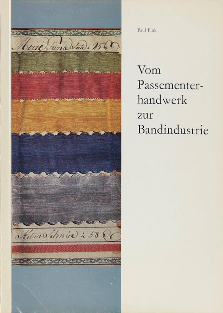 Vom Passementerhandwerk zur Bandindustrie. Ein Beitrag zur: Fink, Paul.
