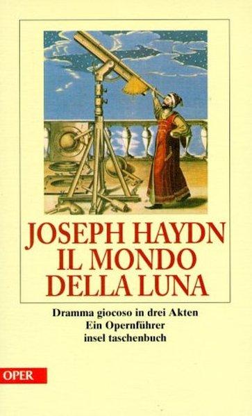 Il mondo della luna: Oper: Haydn, Joseph: