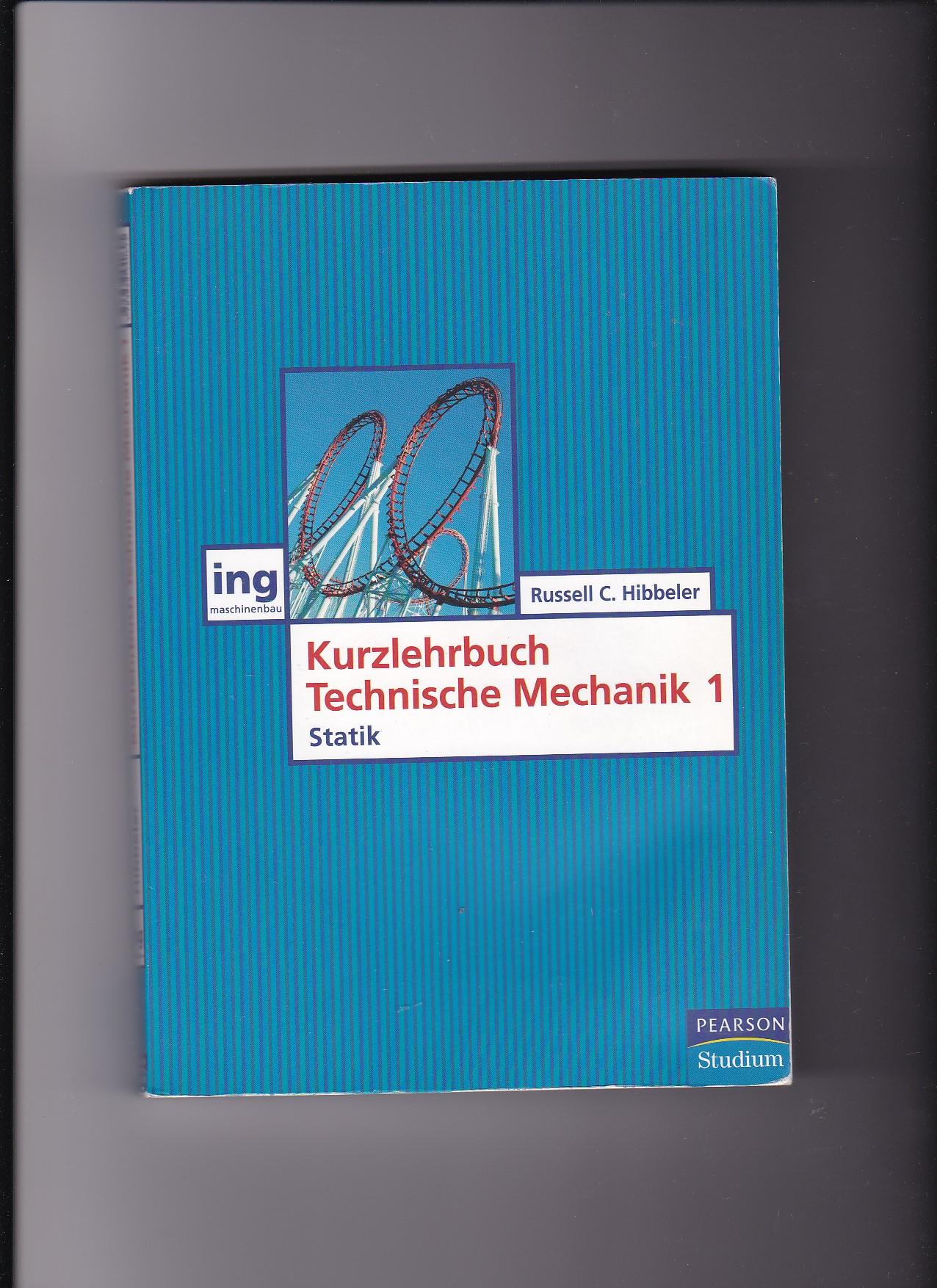 Russell C. Hibbeler, Kurzlehrbuch technische Mechanik Teil 1 - Statik - Hibbeler, Russell C.