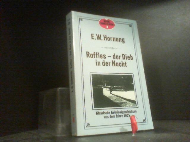 Raffles - der Dieb in der Nacht.: W., Hornung E.: