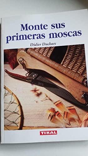 MONTE SUS PRIMERAS MOSCAS - Ducloux,Didier