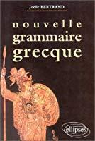 Nouvelle grammaire grecque - Bertrand