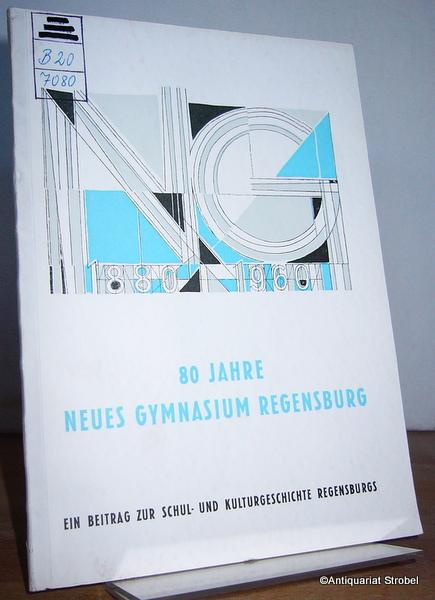 80 Jahre Neues Gymnasium Regensburg 1880-1960. Ein: Regensburg - Hiltl,
