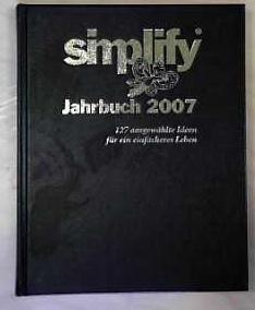 Simplify Jahrbuch 2011: 130 ausgewählte Ideen für ein einfacheres Leben - Mest, Oliver und Werner T Küstenmacher