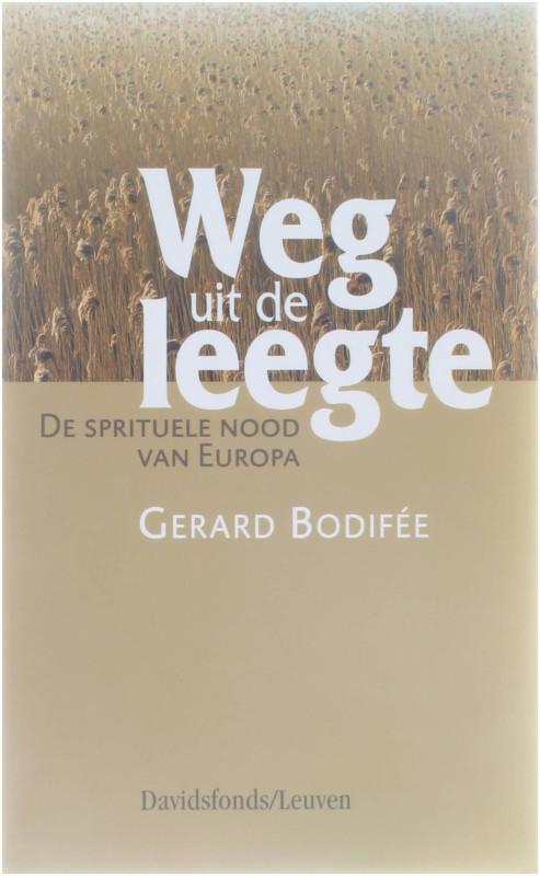 Weg uit de leegte - de spirituele nood van Europa - Gerard Bodifà e