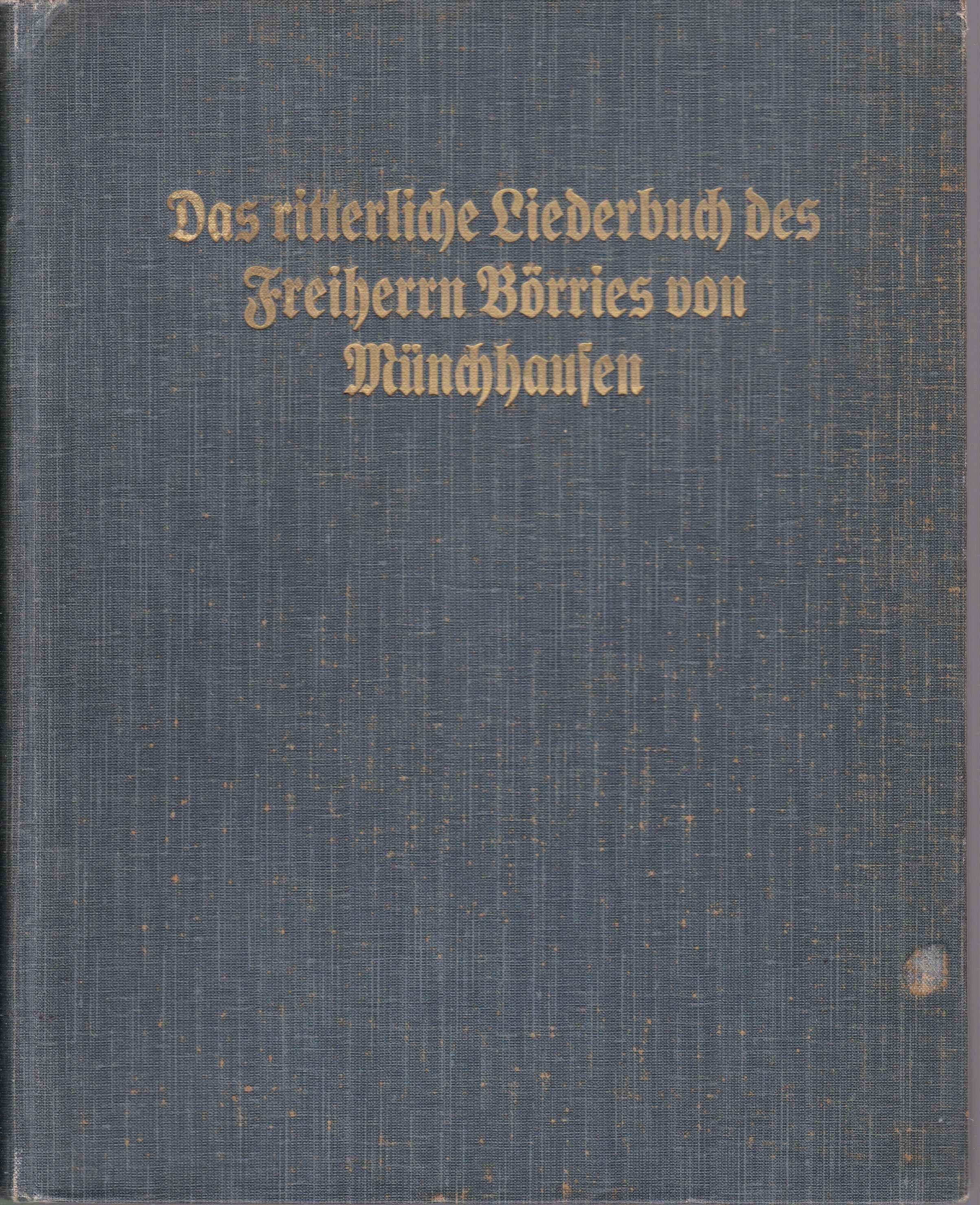 Das ritterliche Liederbuch des Freiherrn Börries von: Börries, Freiherr von