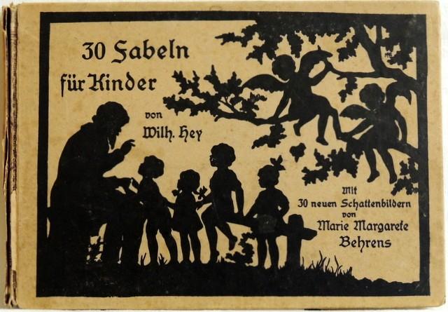 30 Fabeln für Kinder; Mit 30 Schattenbildern: Hey, Wilhelm
