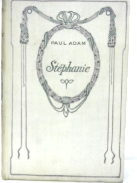 Stephanie: Paul Adam