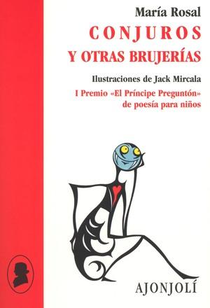 CONJUROS Y OTRAS BRUJERÍAS - ROSAL, MARÍA