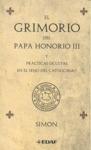 EL GRIMORIO DEL PAPA HONORIO III: Y PRÁCTICAS OCULTAS EN EL SENO DEL CATOLICISMO - SIMON