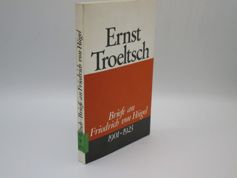Briefe an Friedrich von Hügel 1901-1923. Mit: Troeltsch, Ernst: