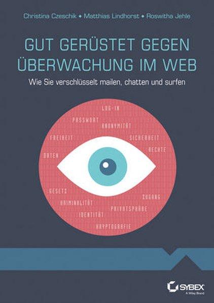 Gut gerüstet gegen Überwachung im Web -: Czeschik, Johanna Christina,