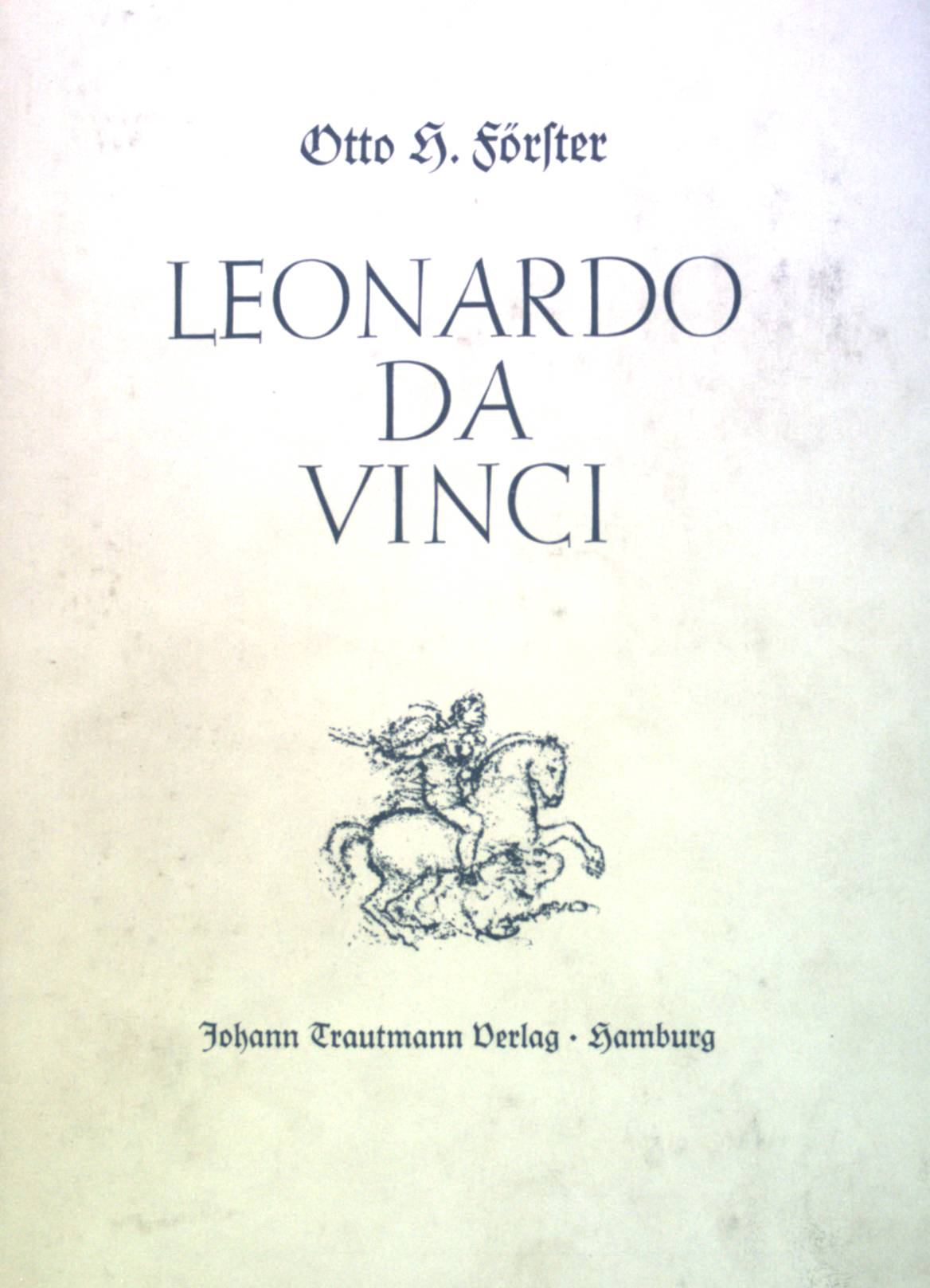 Leonardo da Vinci.: Förster, Otto H.: