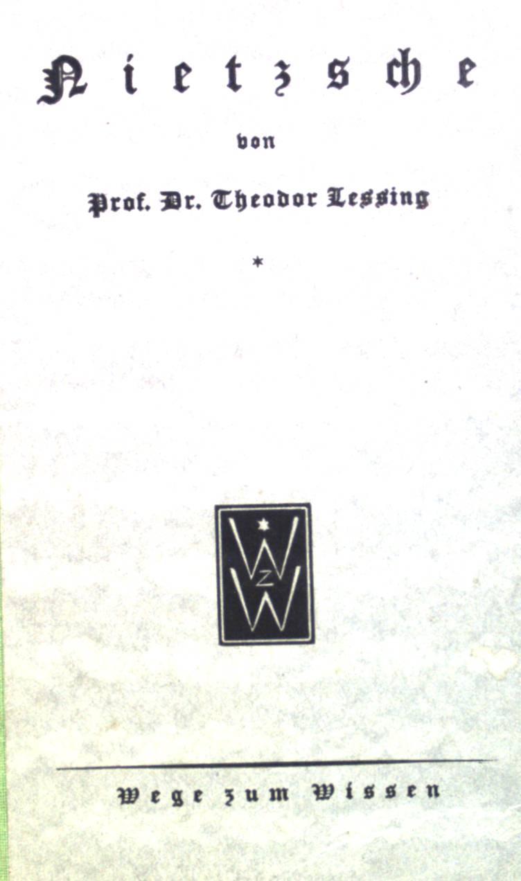 Nietzsche. Wege zum Wissen, 22: Lessing, Theodor: