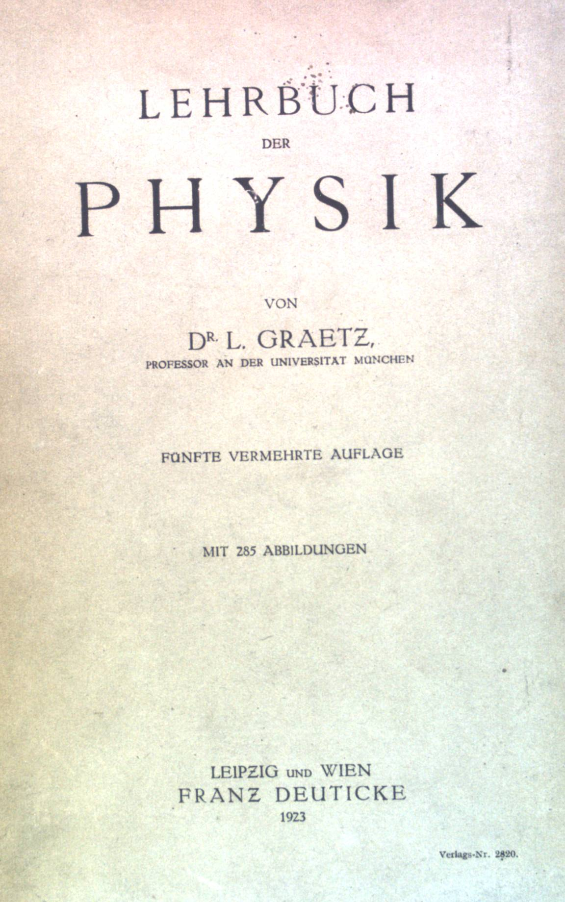 Lehrbuch der Physik.: Graetz, L.: