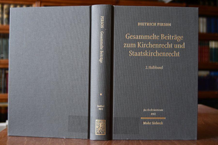 Pirson, Dietrich. Gesammelte Beiträge zum Kirchenrecht und Staatskirchenrecht. Halbbd. 2. Jus ecclesiasticum 84/2 - Pirson, Dietrich