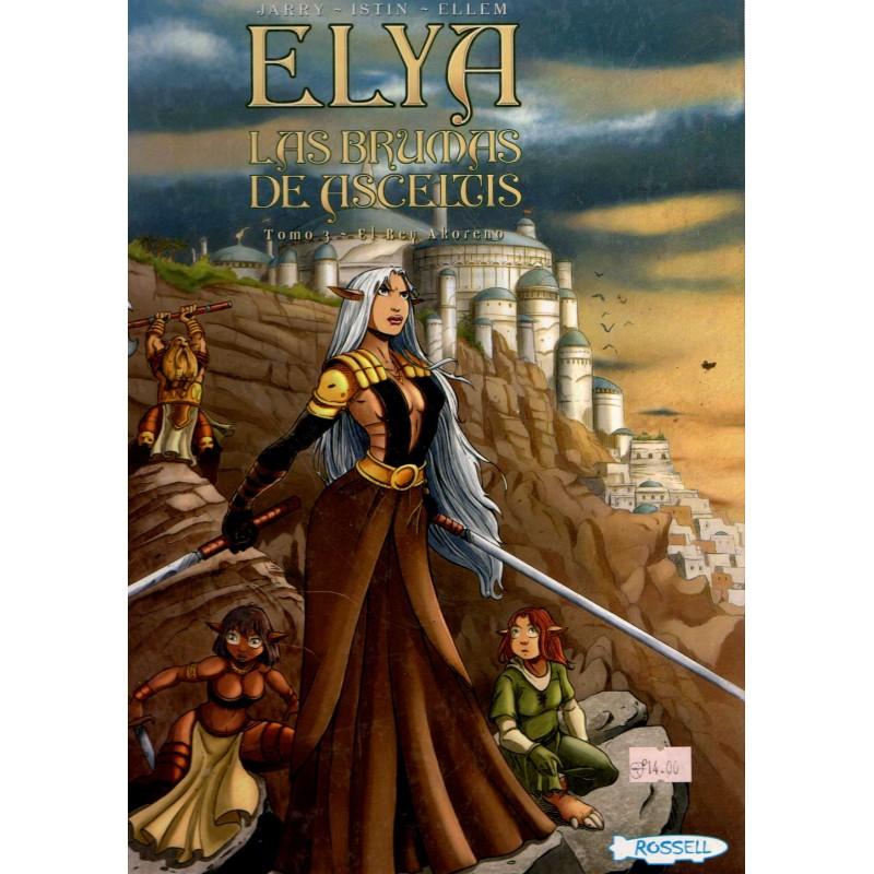 Elya. Las brumas de Asceltis. Tomo 3: El Rey Akoreno / Nicolas Jarry, Jean-Luc Istin, Ellem