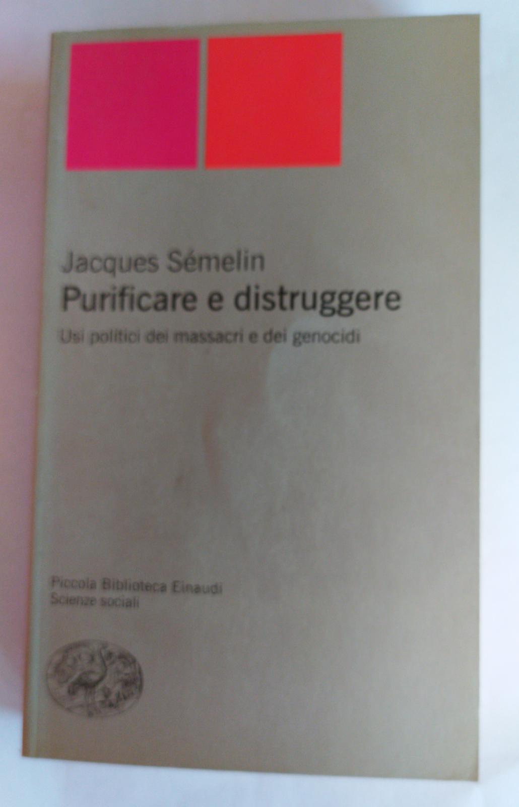 Purificare e distruggere - Jacques Semelin