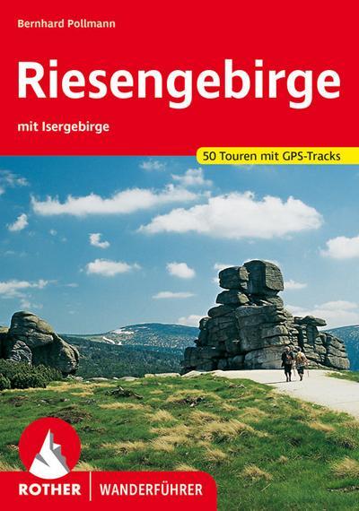 Riesengebirge : mit Isergebirge. 50 Touren mit GPS-Tracks - Bernhard Pollmann