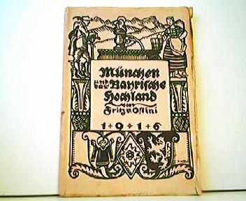 München und das Bayrische Hochland.: Fritz v. Ostini: