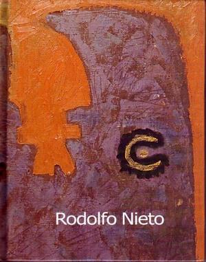 RODOLFO NIETO: LOS AÑOS HEROICOS.; Colección Círculo de Arte - Blanco, Alberto