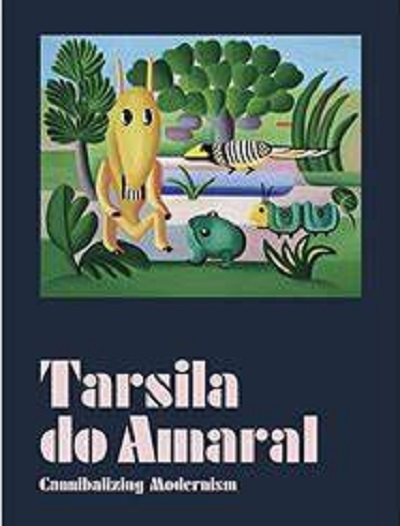 TARSILA DO AMARAL: CANNIBALIZING MODERNISM.; Texts by: Adriano Pedroso [et_al] - Pedroso, Adriano; Fernando Oliva (Ed)