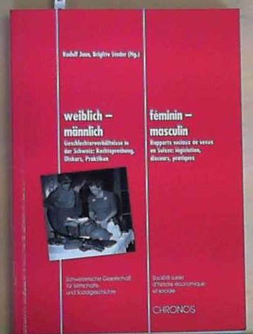 Geschlechterverhältnisse und Geschlechterdiskurs - Jaun, Rudolf, Brigitte Studer und Susanna Burghartz