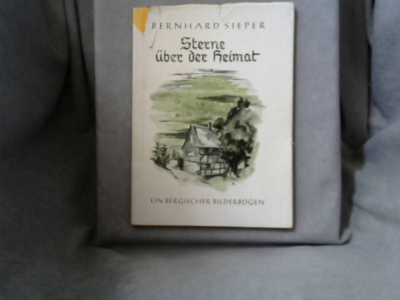 Sterne über der Heimat : Ein bergischer: Sieper, Bernhard: