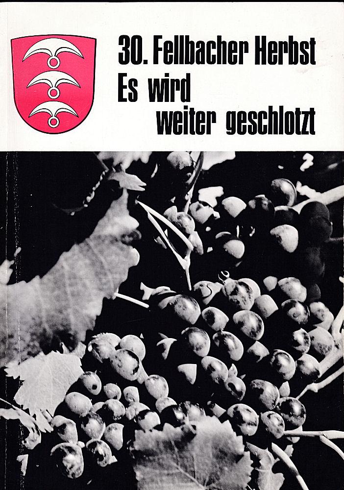 30. Fellbacher Herbst. Es wird weiter geschlotzt: Feldhoff, Hans-Heinrich