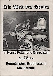 Die Welt des Brotes in Kunst, Kultur: Otto A. Kunkel