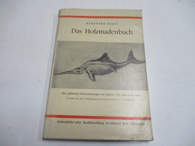Das Holzmadenbuch. Die schönsten Versteinerungen im Schiefer: Hauff, Reinhard