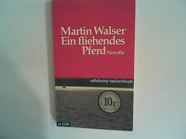 Ein fliehendes Pferd: Novelle: Walser, Martin: