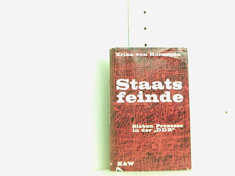 Staatsfeinde. Sieben Prozesse in der DDR. - Hornstein Erika, von
