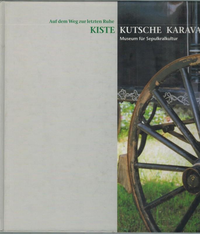 Kiste - Kutsche - Karavan. Auf dem: Sörries, Reiner