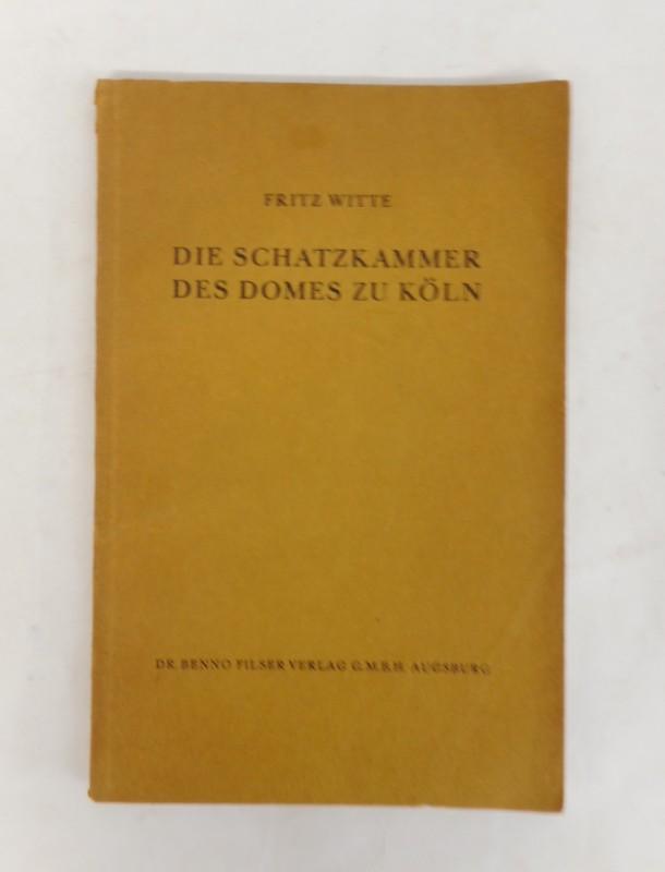 Die Schatzkammer des Domes zu Köln. Ein: Witte, Fritz