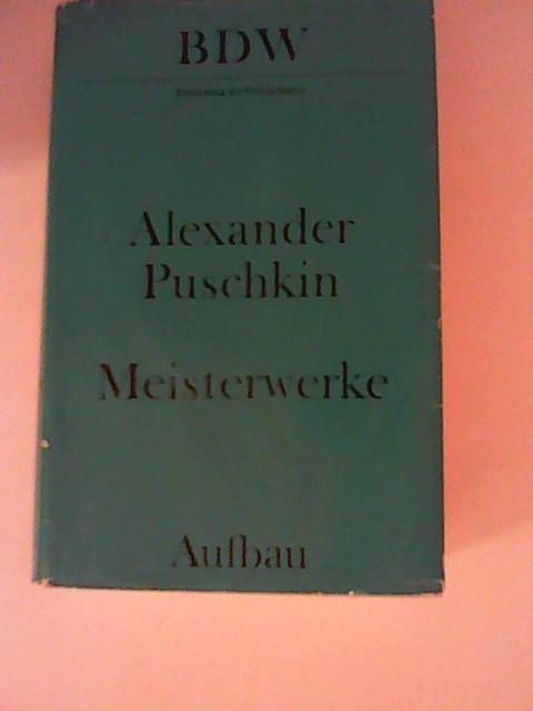 Alexander Puschkin Meisterwerke Bibliothek der Weltliteratur: Puschkin, Alexander:
