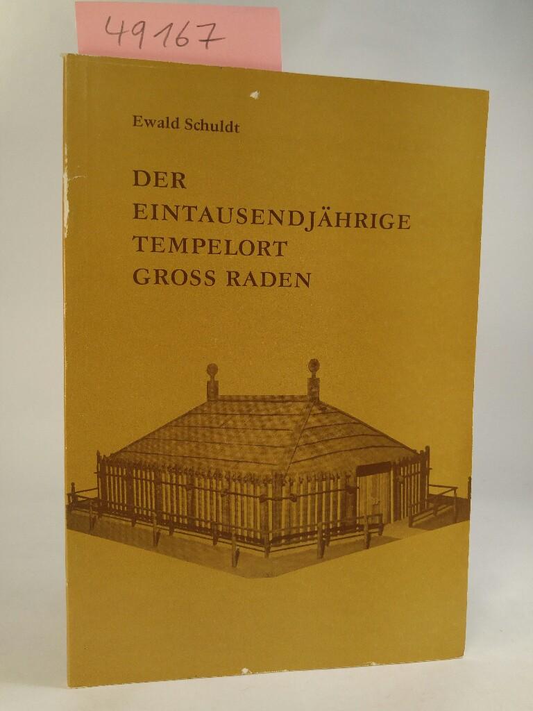 Der eintausendjährige Tempelort Groß Raden Seine Erforschung,: Schuldt, Ewald: