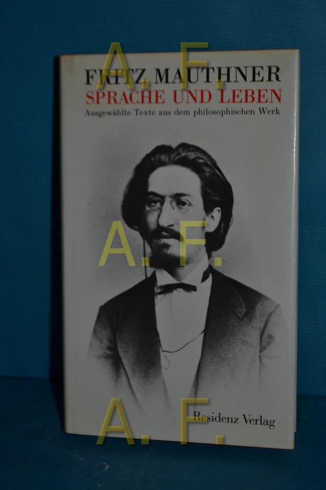Sprache und Leben : ausgew. Texte aus: Mauthner, Fritz:
