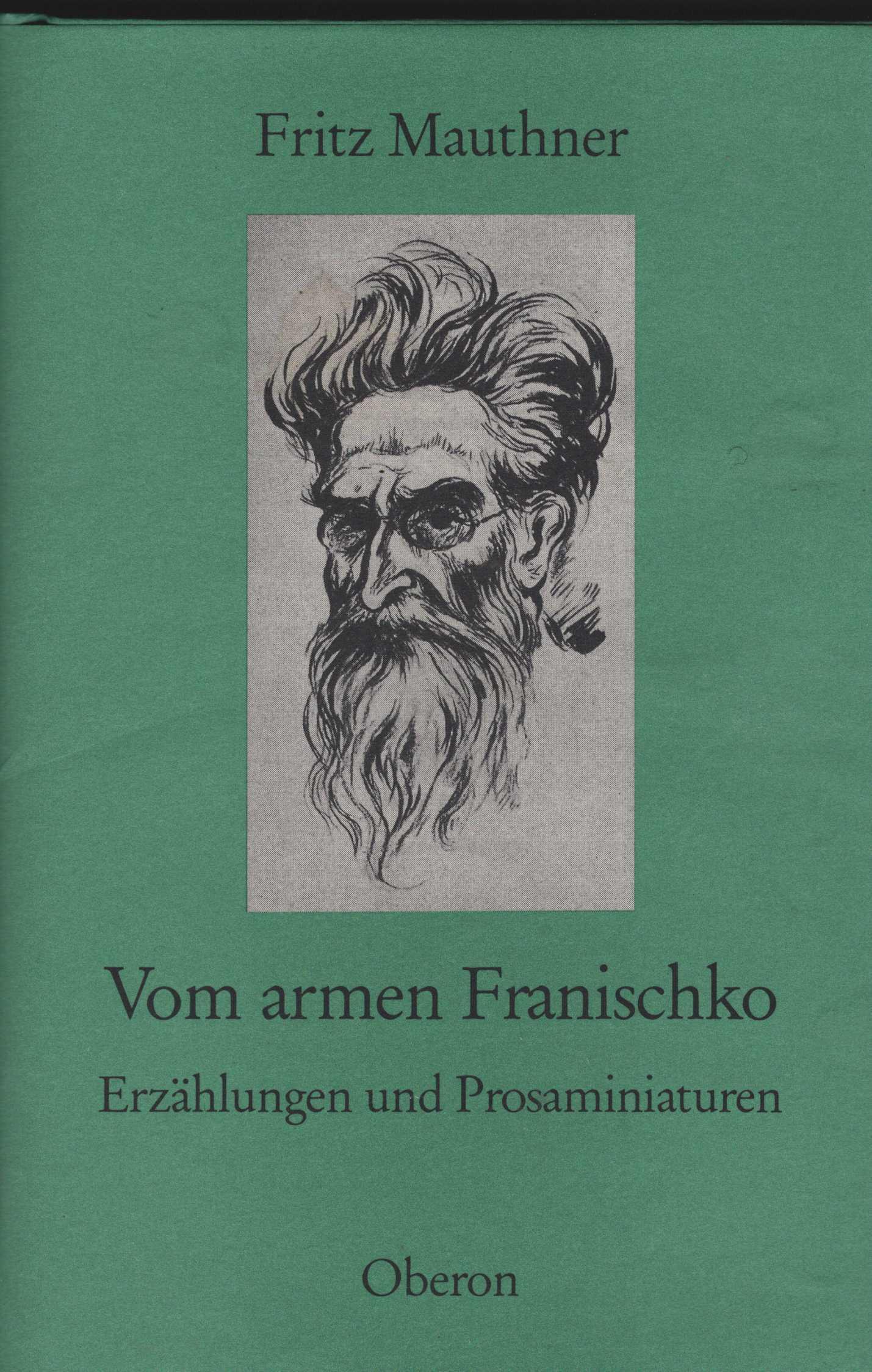 Vom armen Franischko. Erzählungen und Prosaminiaturen. Mit: Mauthner, Fritz: